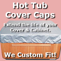 Protect your Spa cover and cabinet with a Hot Tub cover cap.